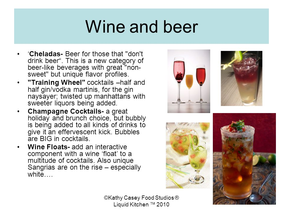 ©Kathy Casey Food Studios ® Liquid Kitchen 2010 Wine and beer Cheladas- Beer for those that