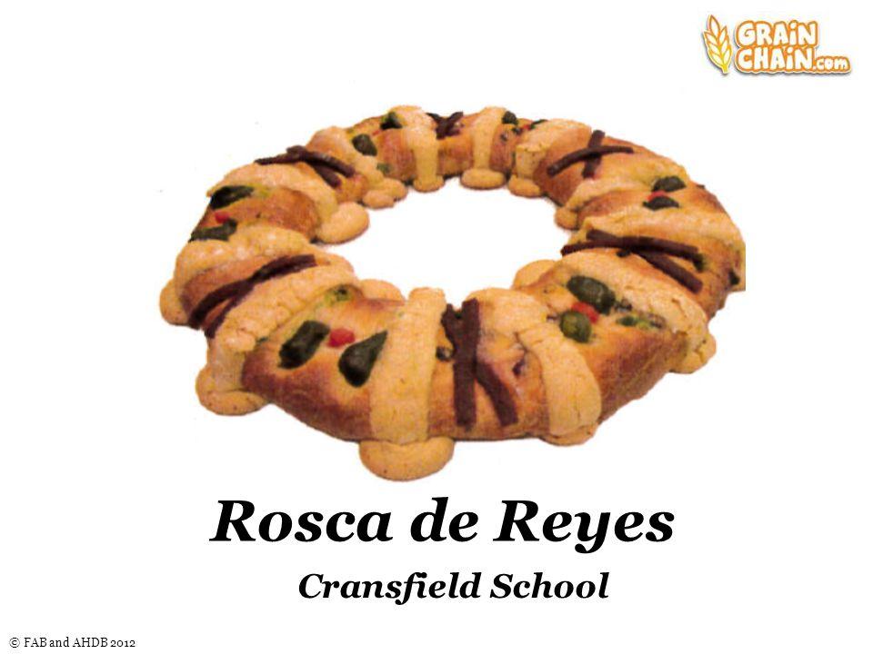© FAB and AHDB 2012 Rosca de Reyes Cransfield School