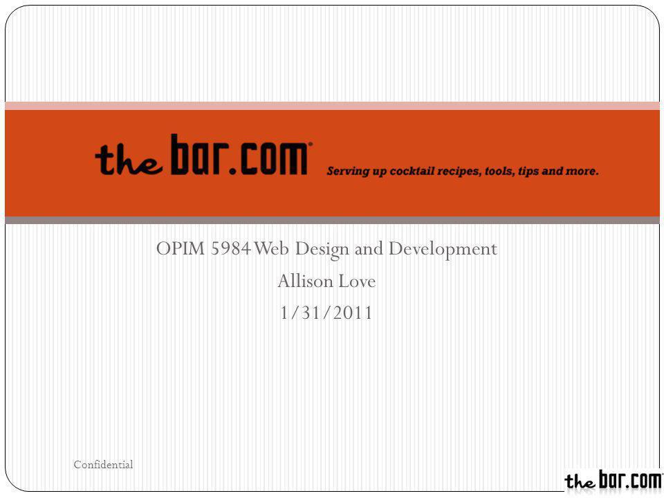 OPIM 5984 Web Design and Development Allison Love 1/31/2011 Confidential