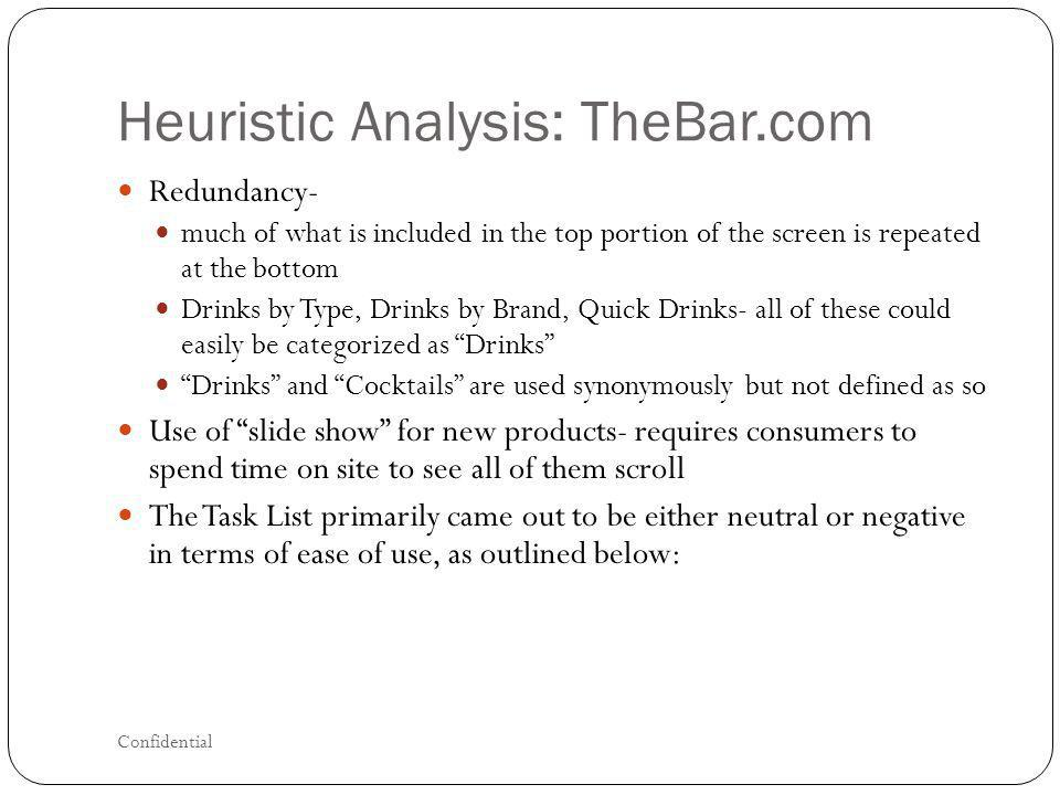Heuristic Analysis: TheBar.com Redundancy- much of what is included in the top portion of the screen is repeated at the bottom Drinks by Type, Drinks