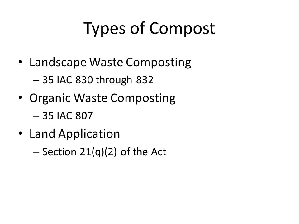 Permitting Steps Local Siting Review – Section 39.2 of the Act – Required prior to permit application with IEPA – Exemptions Permit Application to Illinois EPA No permit required if composting own waste only at site where it is generated