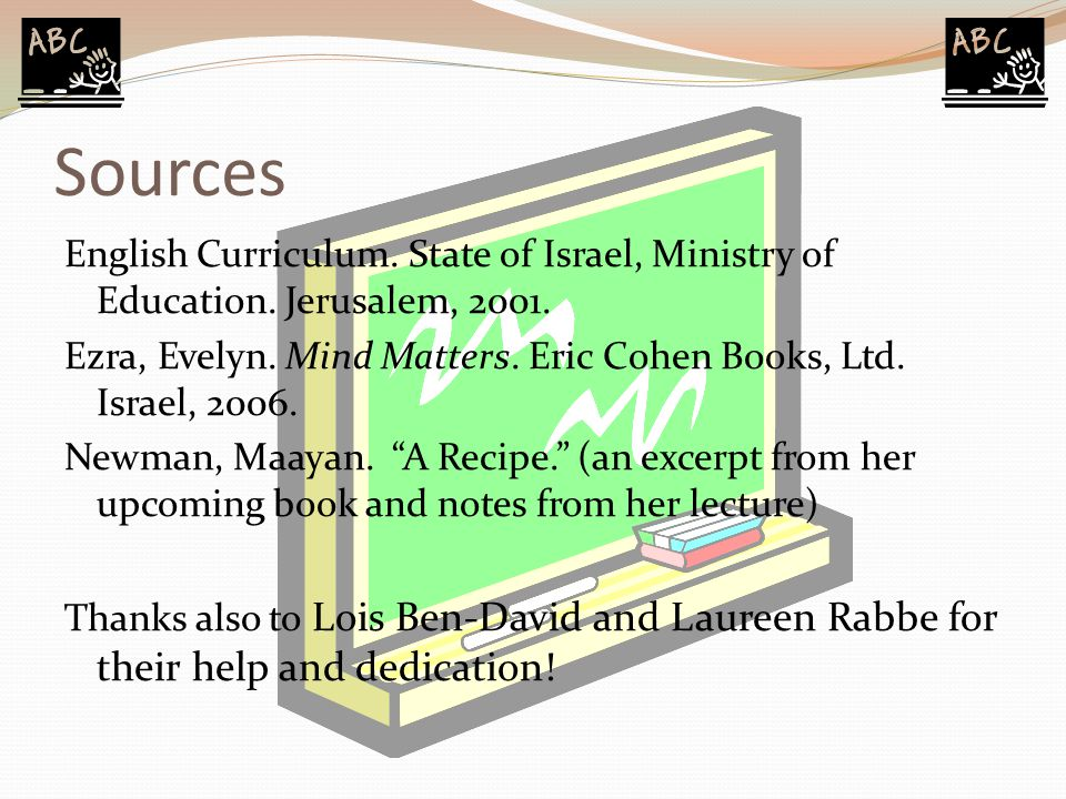 Sources English Curriculum.State of Israel, Ministry of Education.