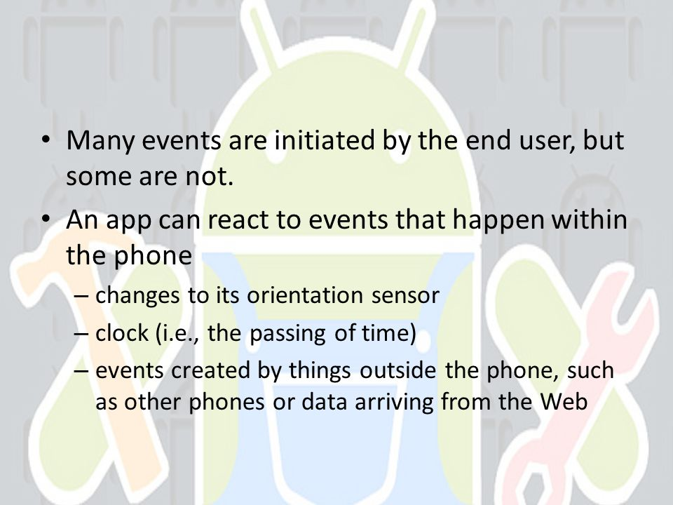 Many events are initiated by the end user, but some are not.