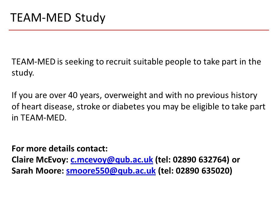 TEAM-MED is seeking to recruit suitable people to take part in the study. If you are over 40 years, overweight and with no previous history of heart d