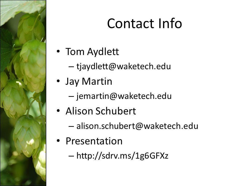 Contact Info Tom Aydlett – tjaydlett@waketech.edu Jay Martin – jemartin@waketech.edu Alison Schubert – alison.schubert@waketech.edu Presentation – htt