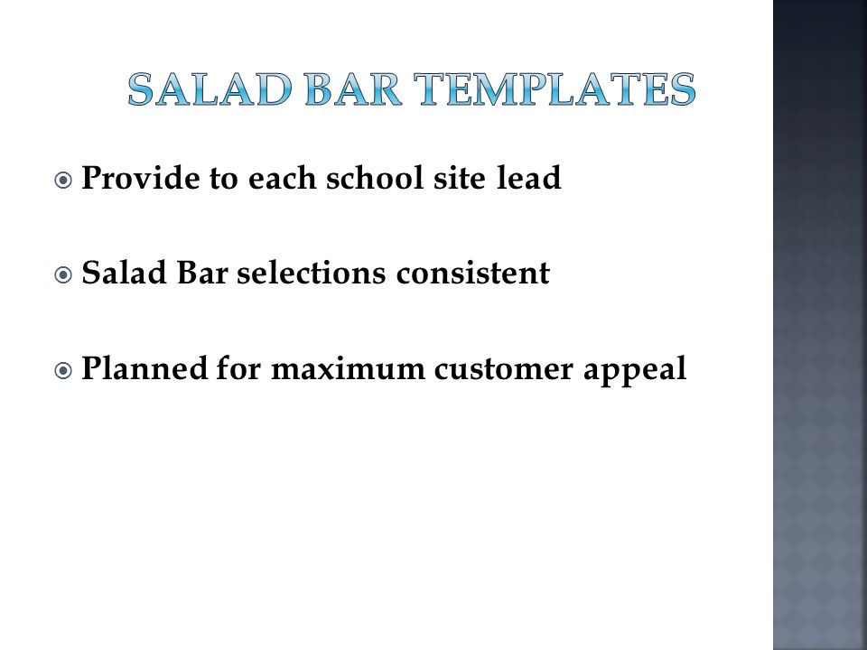 Provide to each school site lead Salad Bar selections consistent Planned for maximum customer appeal