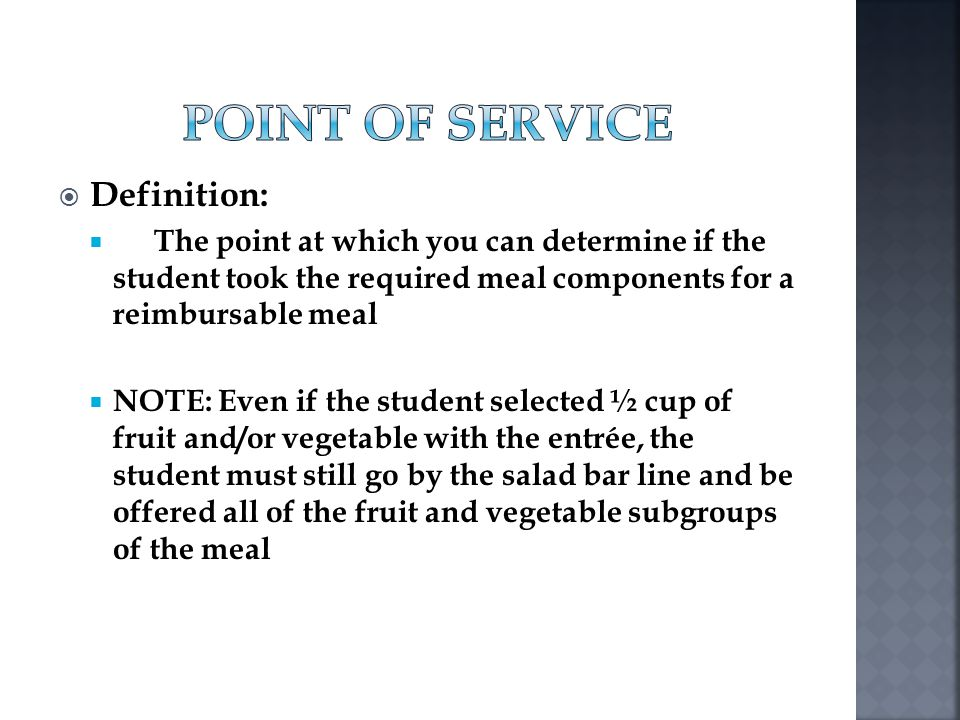 Definition: The point at which you can determine if the student took the required meal components for a reimbursable meal NOTE: Even if the student se