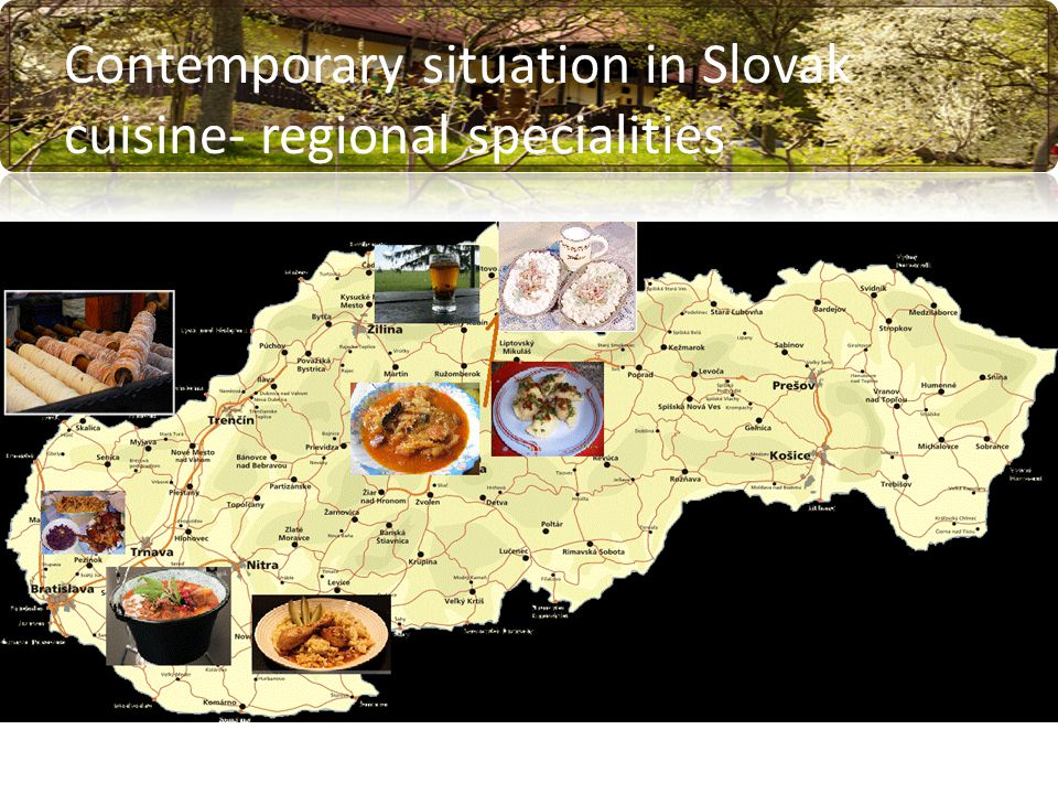 Contemporary situation in Slovak cuisine- regional specialities