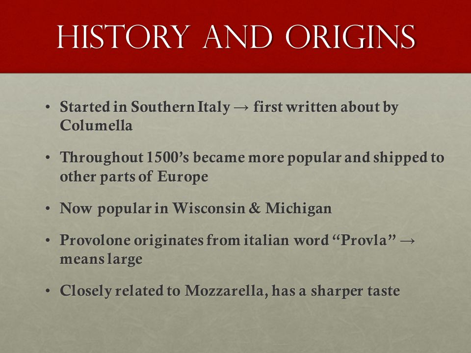 History and origins Started in Southern Italy first written about by Columella Started in Southern Italy first written about by Columella Throughout 1