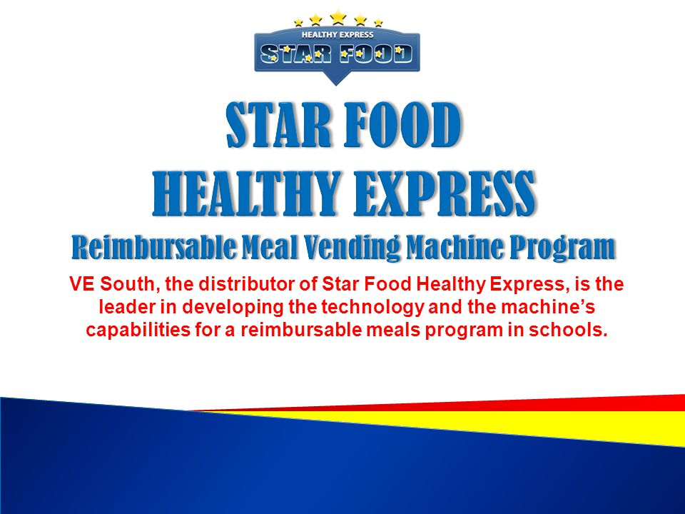 VE South, the distributor of Star Food Healthy Express, is the leader in developing the technology and the machines capabilities for a reimbursable meals program in schools.