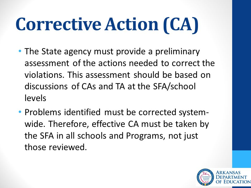 Corrective Action (CA) The State agency must provide a preliminary assessment of the actions needed to correct the violations.