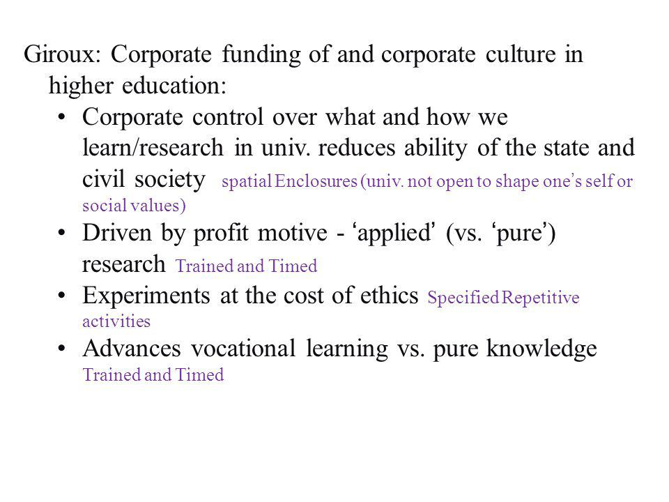 Giroux: Corporate funding of and corporate culture in higher education: Corporate control over what and how we learn/research in univ. reduces ability