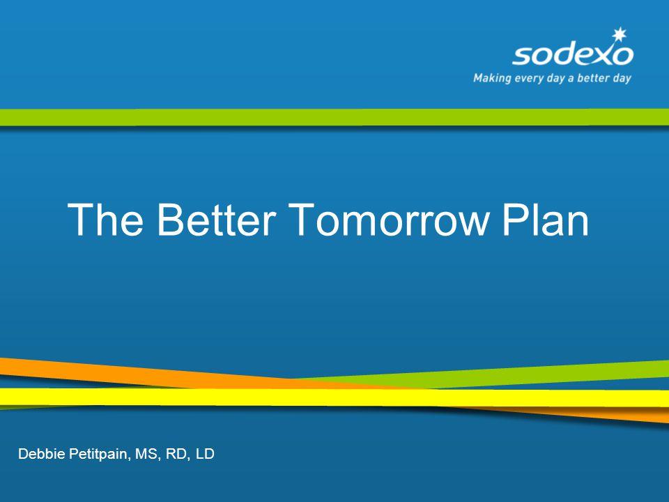 Debbie Petitpain, MS, RD, LD The Better Tomorrow Plan