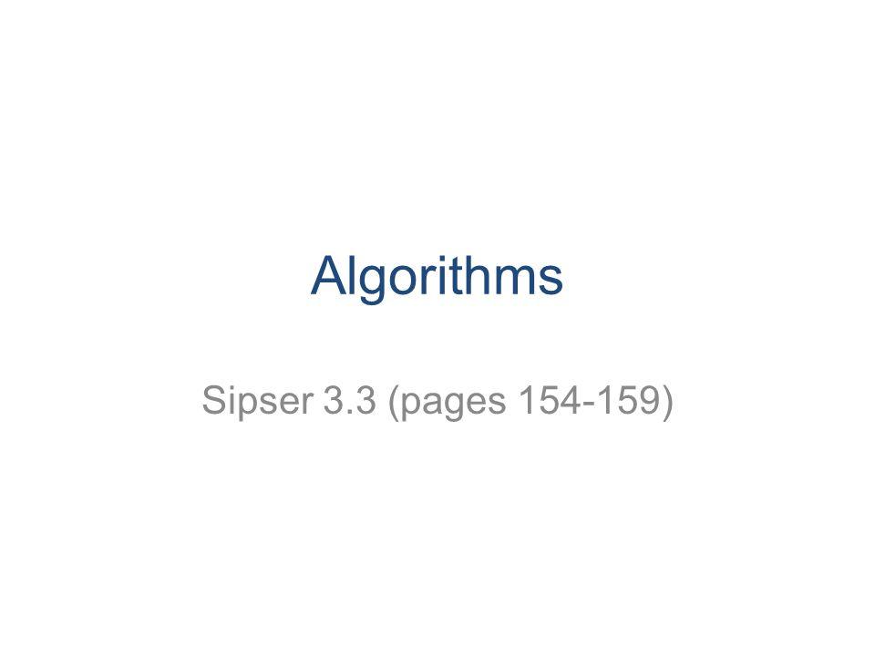 Algorithms Sipser 3.3 (pages 154-159)