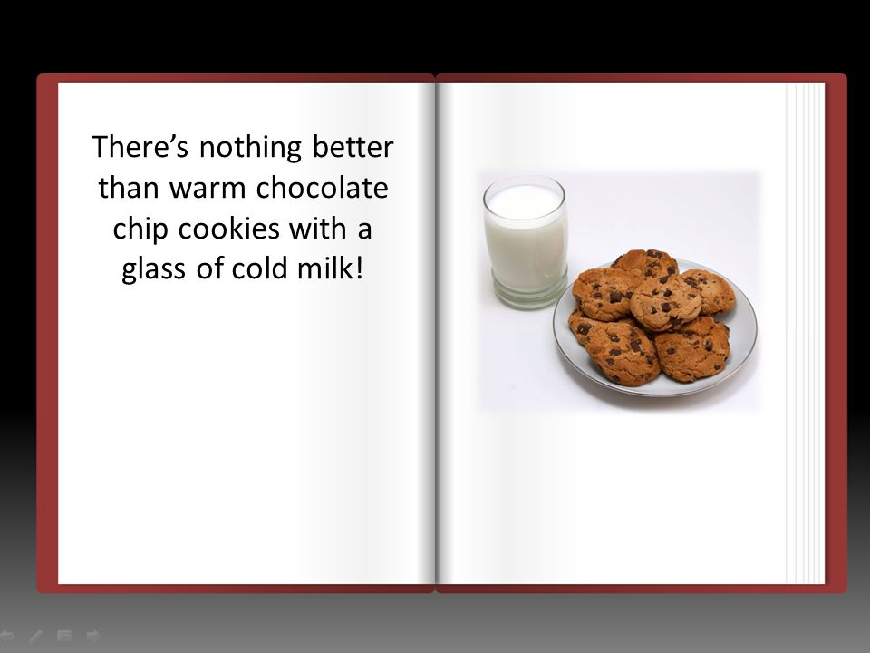 Theres nothing better than warm chocolate chip cookies with a glass of cold milk!