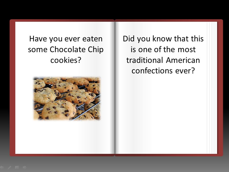 Ruth Graves Wakefield is who invented chocolate chip cookies.