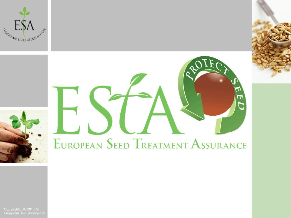 Copyright ESA, 2013 © European Seed Association