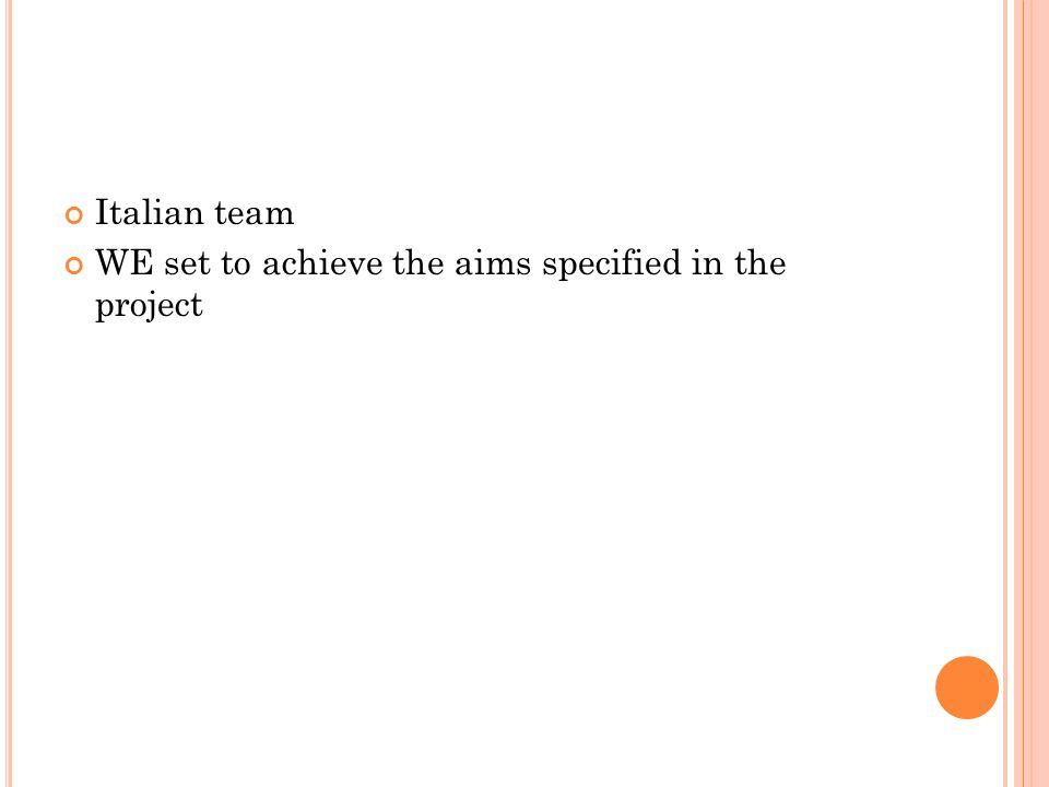 Italian team WE set to achieve the aims specified in the project