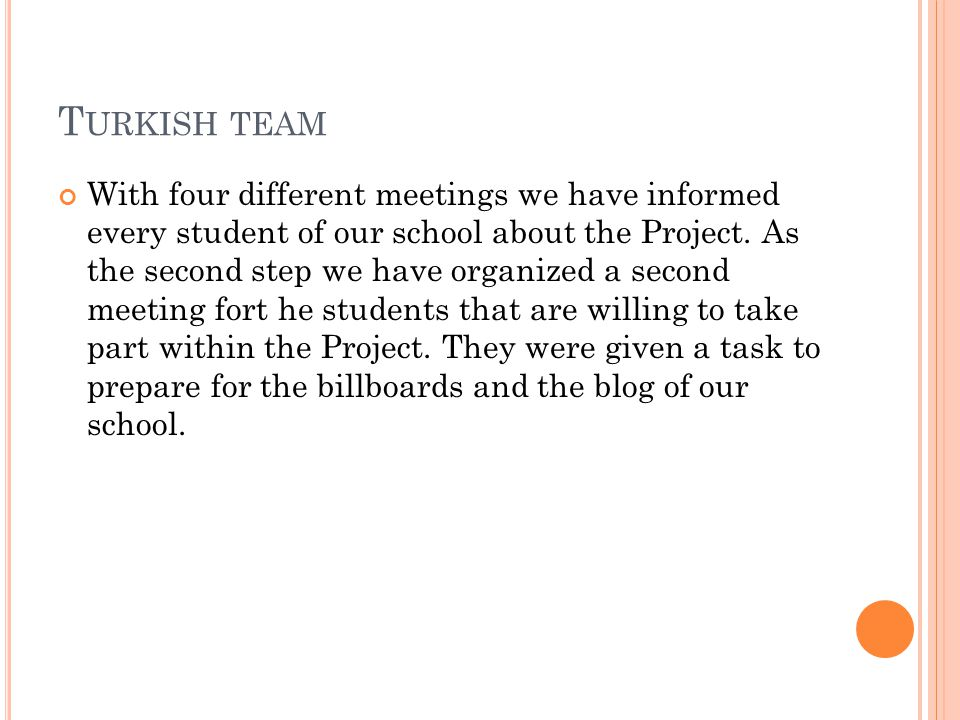 T URKISH TEAM With four different meetings we have informed every student of our school about the Project.