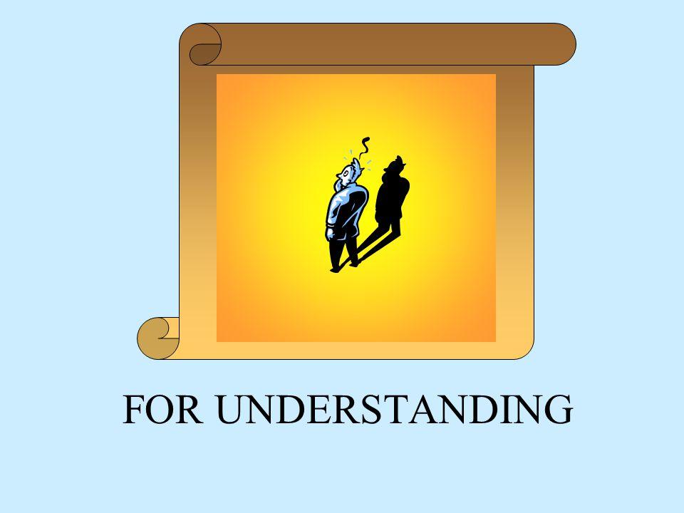 FOR UNDERSTANDING