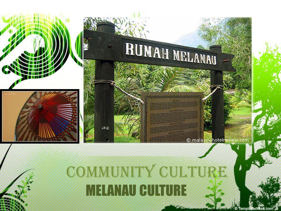 COMMUNITY CULTURE MELANAU CULTURE