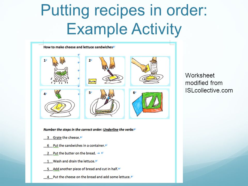 Putting recipes in order: Example Activity Worksheet modified from ISLcollective.com