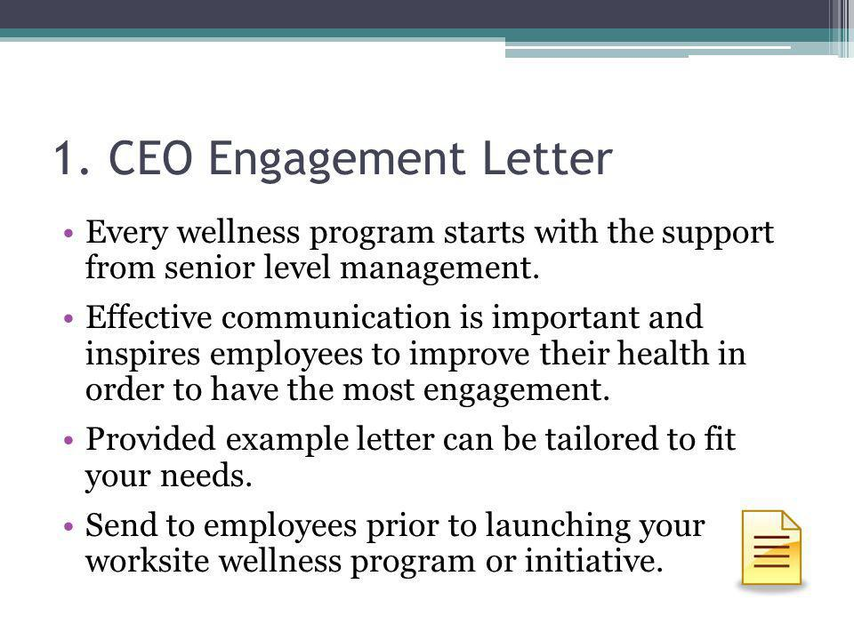 1. CEO Engagement Letter Every wellness program starts with the support from senior level management. Effective communication is important and inspire