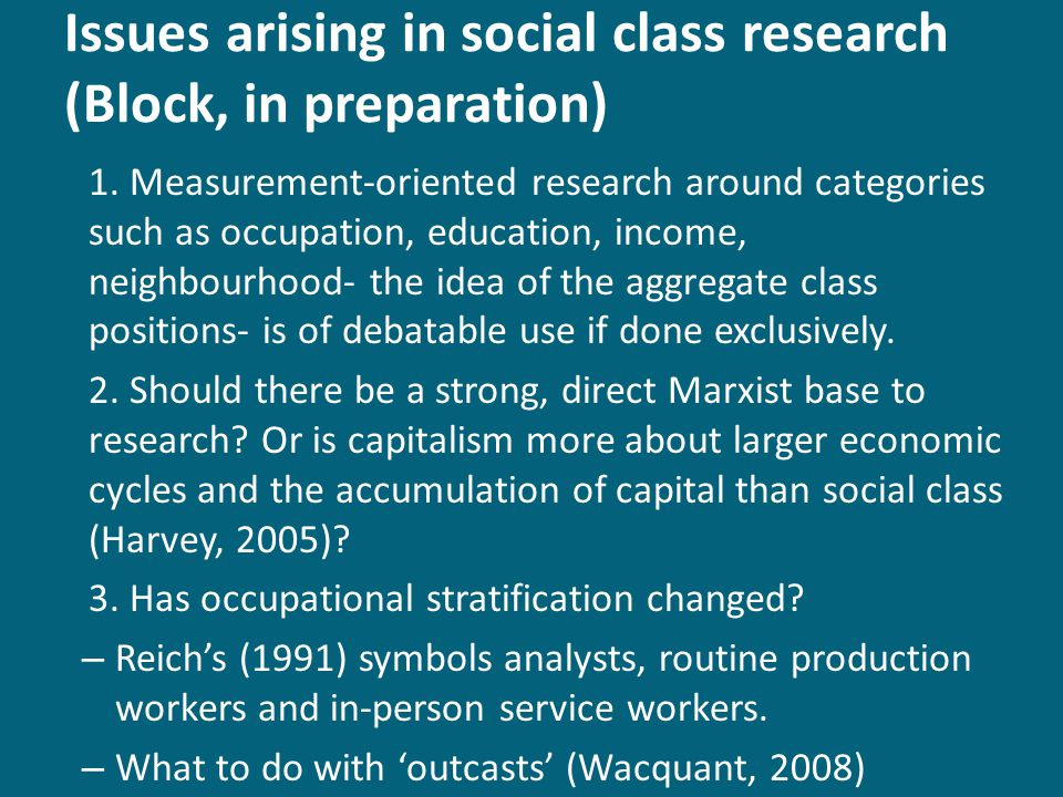 Issues arising in social class research (Block, in preparation) 1.