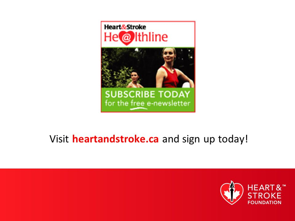 Visit heartandstroke.ca and sign up today!