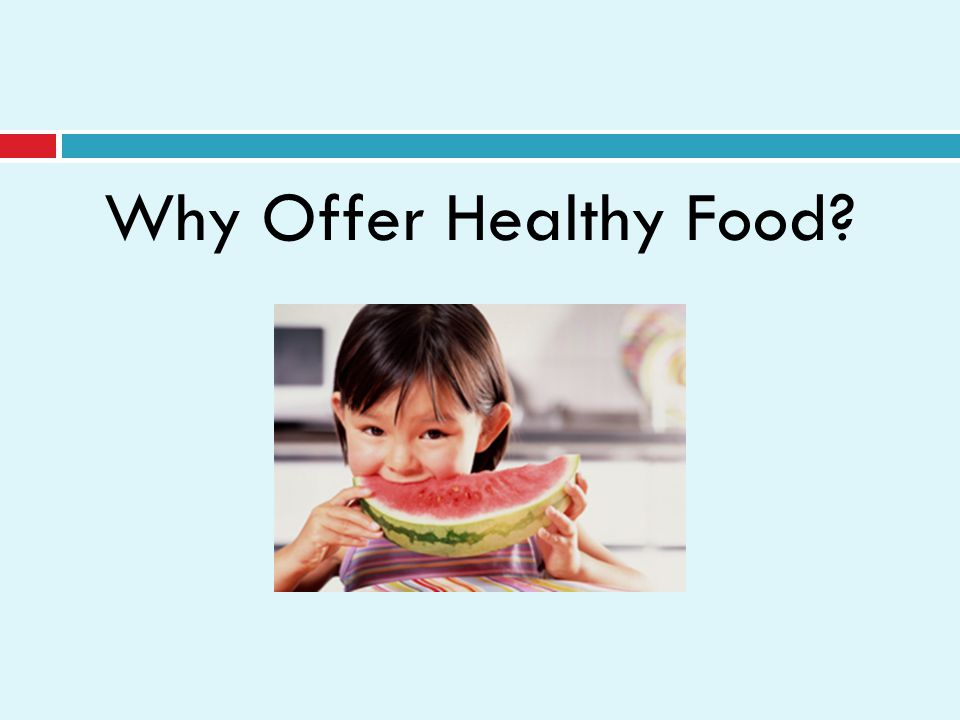 Why Offer Healthy Food