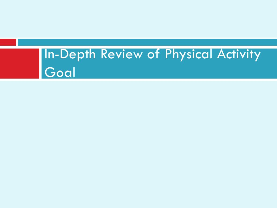 In-Depth Review of Physical Activity Goal