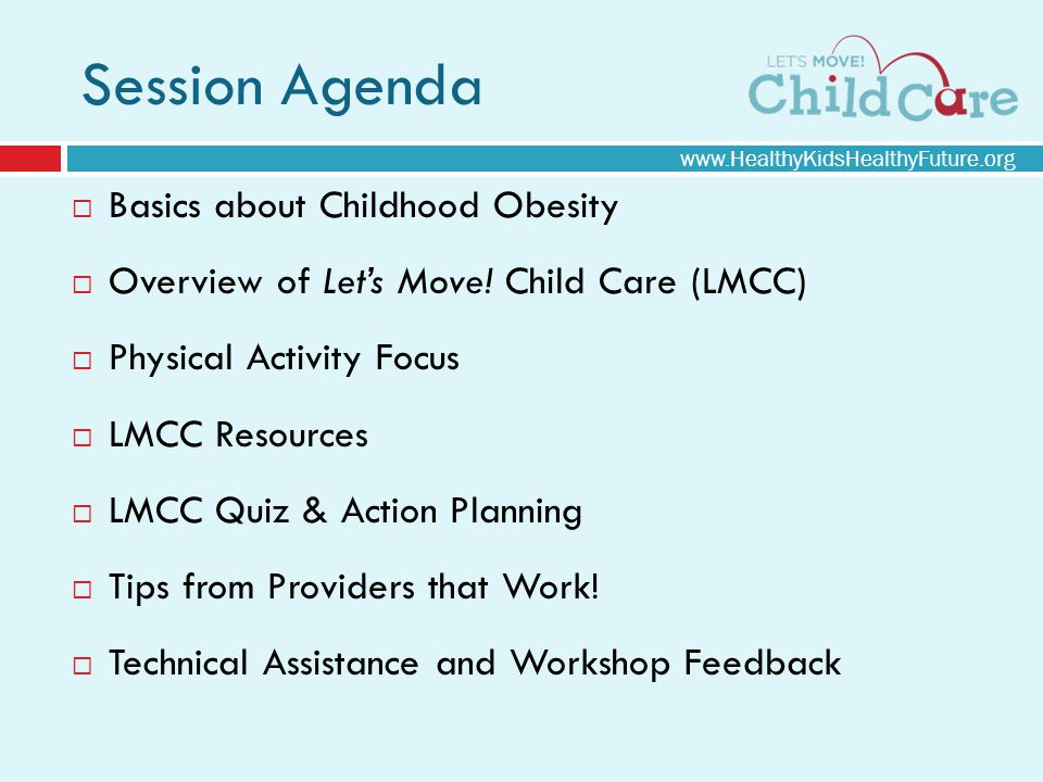 Session Agenda Basics about Childhood Obesity Overview of Lets Move.