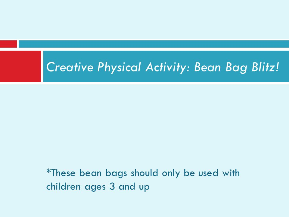 Creative Physical Activity: Bean Bag Blitz.