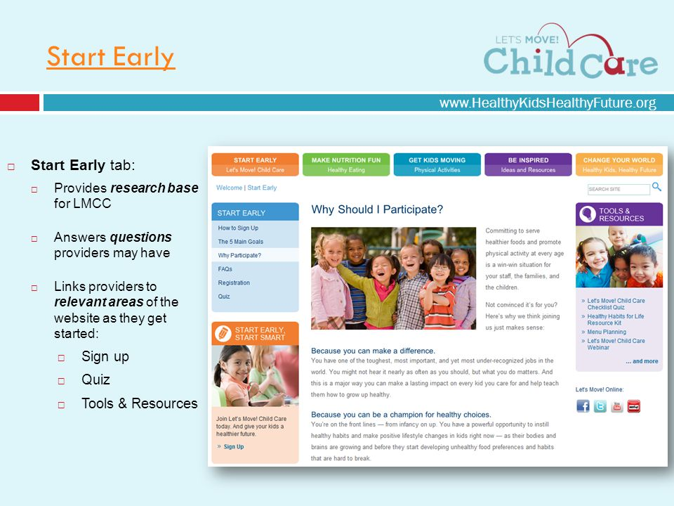 Start Early Start Early tab: Provides research base for LMCC Answers questions providers may have Links providers to relevant areas of the website as they get started: Sign up Quiz Tools & Resources