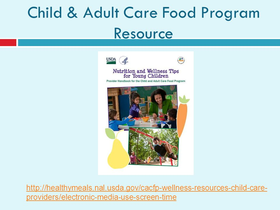 Child & Adult Care Food Program Resource   providers/electronic-media-use-screen-time