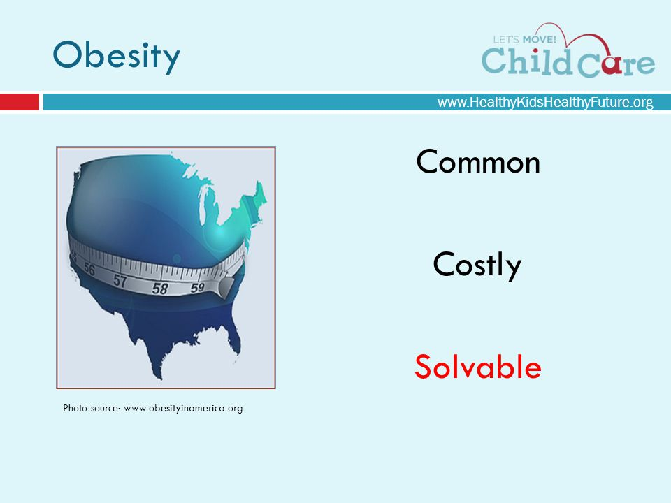 Obesity Common Costly Solvable Photo source: