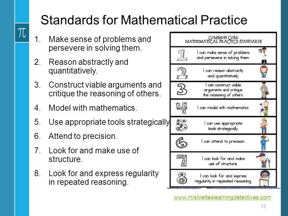 Standards for Mathematical Practice 1.Make sense of problems and persevere in solving them. 2.Reason abstractly and quantitatively. 3.Construct viable