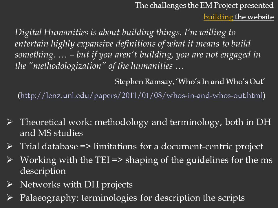 The challenges the EM Project presented building the website Digital Humanities is about building things.
