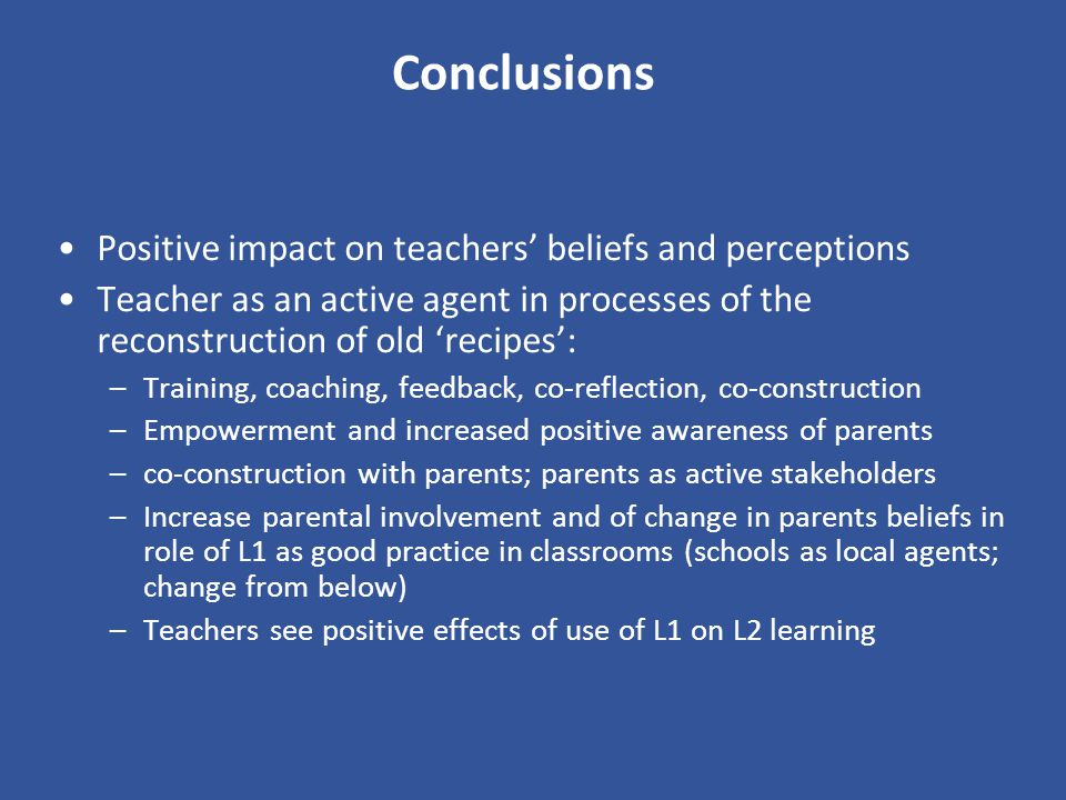 Conclusions Positive impact on teachers beliefs and perceptions Teacher as an active agent in processes of the reconstruction of old recipes: –Trainin