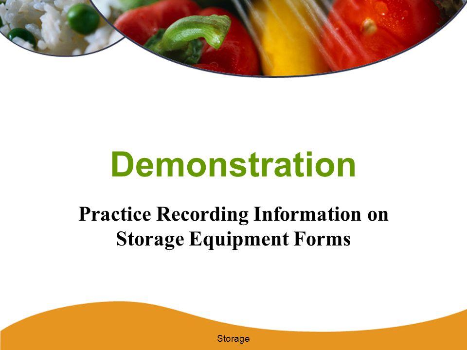 Demonstration Practice Recording Information on Storage Equipment Forms Storage