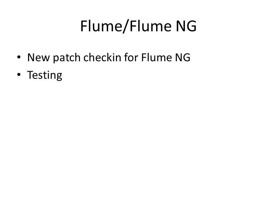 Flume/Flume NG New patch checkin for Flume NG Testing