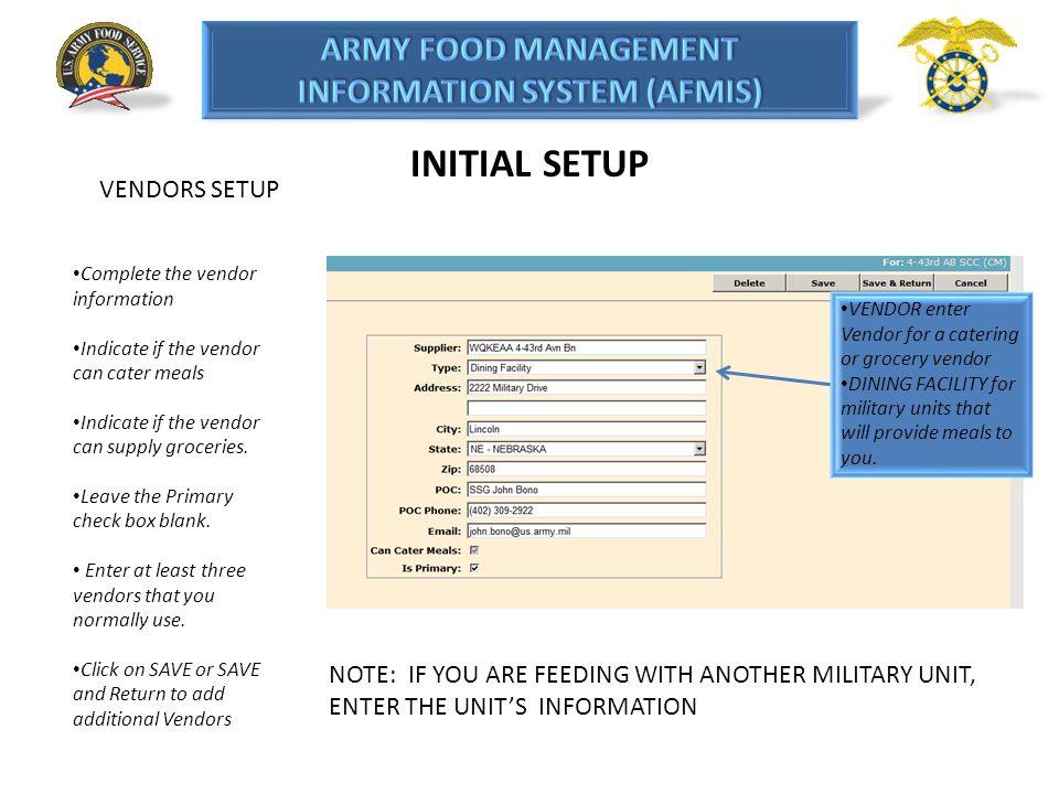 INITIAL SETUP VENDORS SETUP Complete the vendor information Indicate if the vendor can cater meals Indicate if the vendor can supply groceries. Leave
