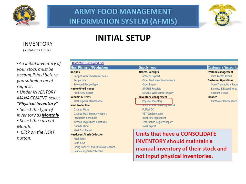 INITIAL SETUP INVENTORY (A Rations Units) An initial inventory of your stock must be accomplished before you submit a meal request. Under INVENTORY MA