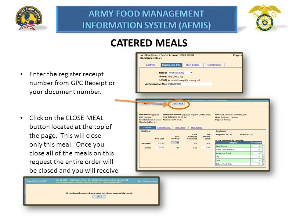 Enter the register receipt number from GPC Receipt or your document number. Click on the CLOSE MEAL button located at the top of the page. This will c