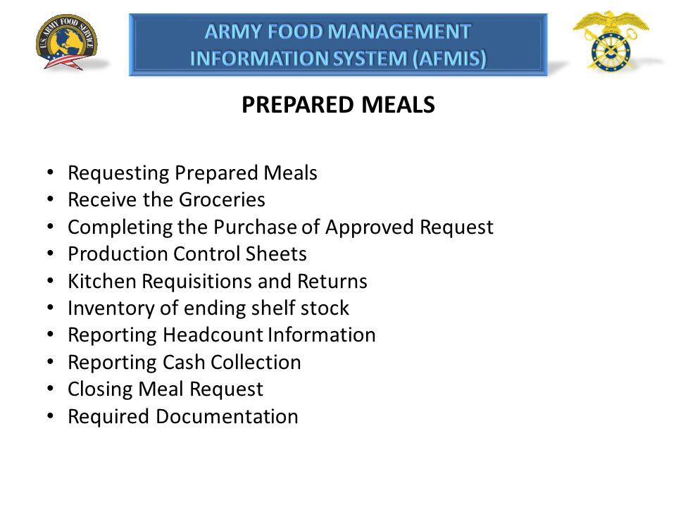 PREPARED MEALS Requesting Prepared Meals Receive the Groceries Completing the Purchase of Approved Request Production Control Sheets Kitchen Requisiti