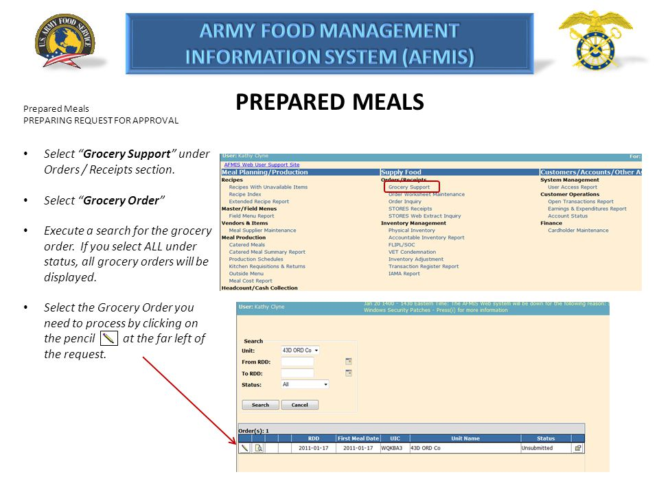 PREPARED MEALS Prepared Meals PREPARING REQUEST FOR APPROVAL Select Grocery Support under Orders / Receipts section. Select Grocery Order Execute a se