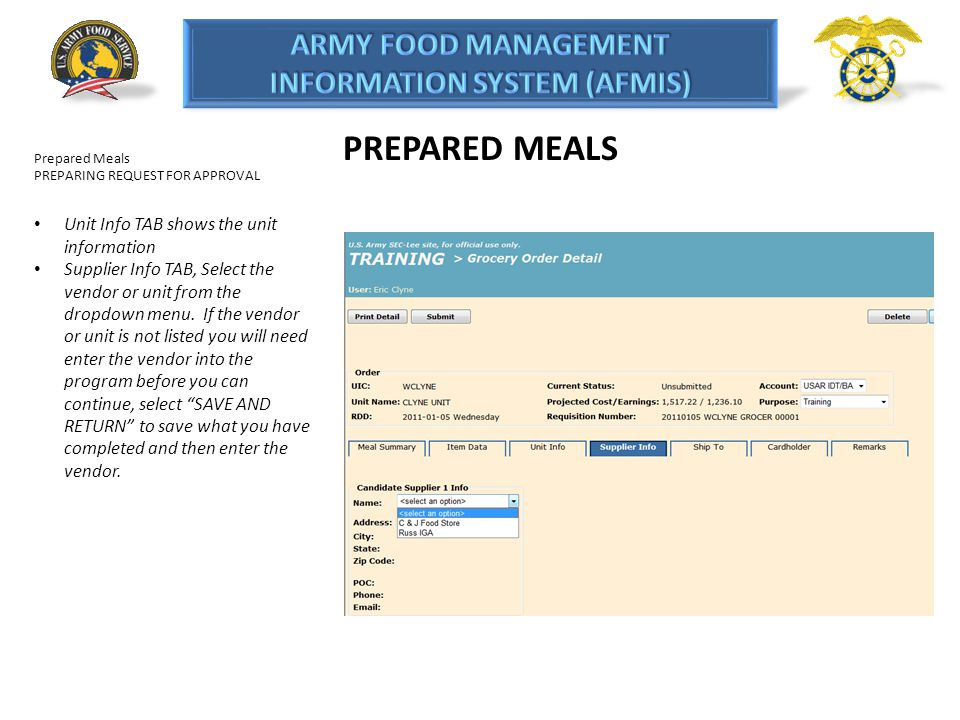 PREPARED MEALS Prepared Meals PREPARING REQUEST FOR APPROVAL Unit Info TAB shows the unit information Supplier Info TAB, Select the vendor or unit fro