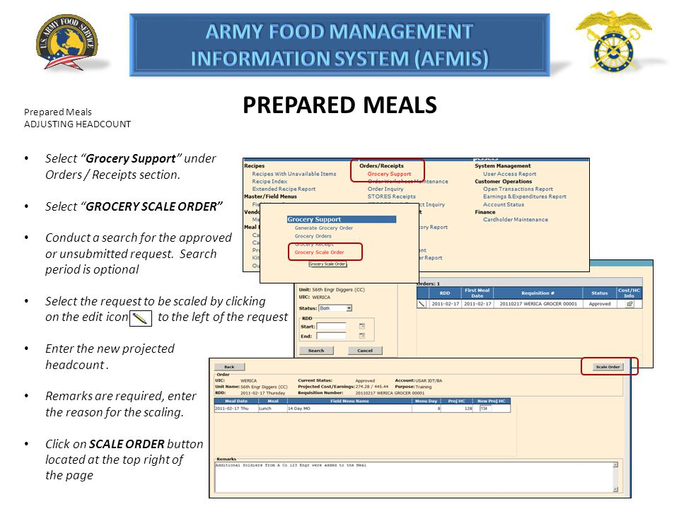 PREPARED MEALS Prepared Meals ADJUSTING HEADCOUNT Select Grocery Support under Orders / Receipts section. Select GROCERY SCALE ORDER Conduct a search