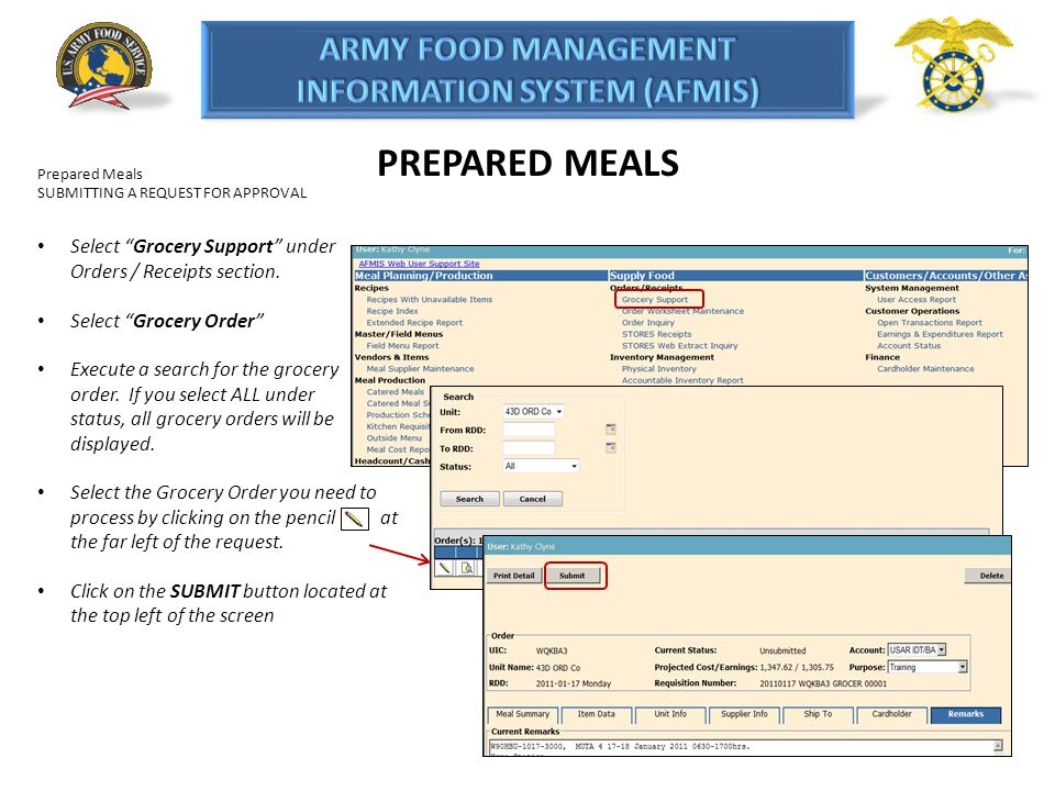 PREPARED MEALS Prepared Meals SUBMITTING A REQUEST FOR APPROVAL Select Grocery Support under Orders / Receipts section. Select Grocery Order Execute a