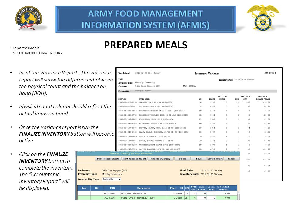 PREPARED MEALS Prepared Meals END OF MONTH INVENTORY Print the Variance Report. The variance report will show the differences between the physical cou
